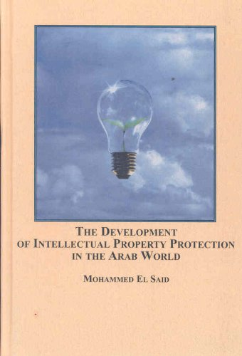 9780773450455: The Development of Intellectual Property Protection in the Arab World