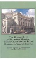 9780773452152: The Russian Life of R.-Aloys Mooser, Music Critic to the Tsars: Memoirs and Selected Writings