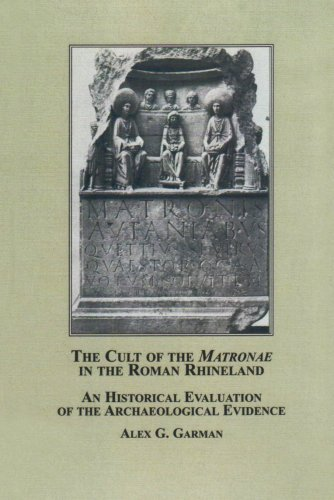 9780773452244: The Cult of the Matronae in the Roman Rhineland: An Historical Evaluation of the Archaeological Evidence