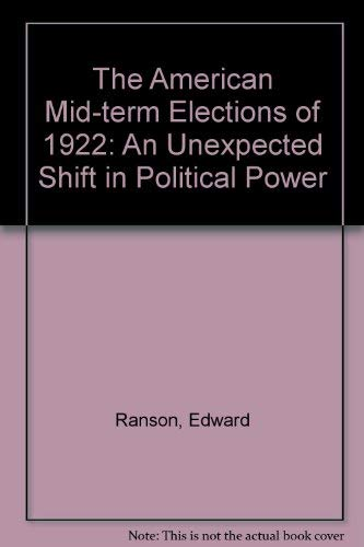 9780773453043: The American Mid-Term Elections of 1922: An Unexpected Shift in Political Power