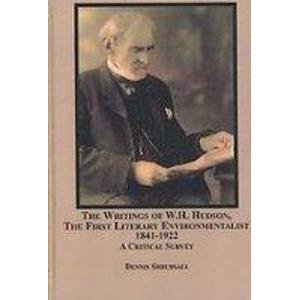 9780773453128: The Writings of W.H. Hudson, the First Literary Environmentalist, 1841-1922: A Critical Survey