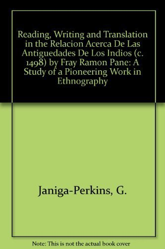 9780773453807: Reading, Writing and Translation in the Relación Acerca De Las antigüedades De Los indios (c. 1498) by Fray Ramón Pané: A Study of a Pioneering Work in Ethnography