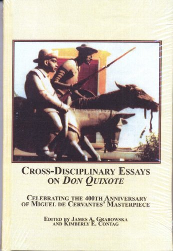 Cross-Disciplinary Essays on Don Quixote: The Minnesota Conference Celebrating the 400th ...