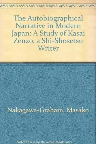The Autobiographical Narrative in Modern Japan: A: Masako Nakagawa Graham