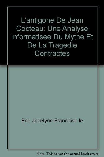 9780773454248: L'Antigone de Jean Cocteau: Une analyse informatisée du mythe et de la tragédie contractés (French Edition)