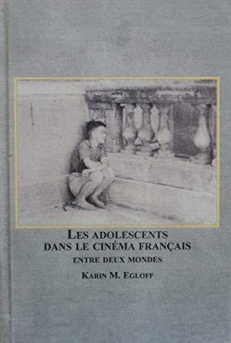 9780773454361: Les Adolescents Dans Le Cinema Francais: Entre Deux Mondes
