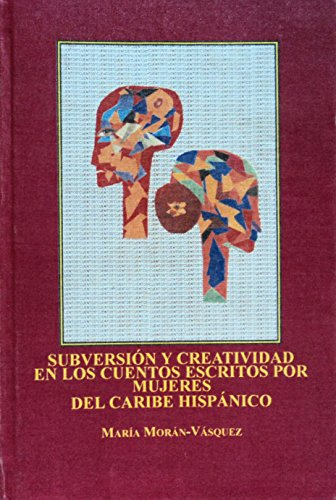 9780773454774: Subversion Y Creatividad En Los Cuentos Escritos Por Mujeres De Caribe Hispanico