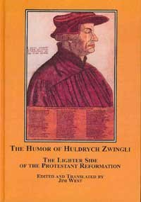 9780773454828: The Humor of Huldrych Zwingli: The Lighter Side of the Protestant Reformation