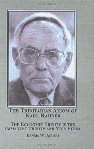 9780773455849: The Trinitarian Axiom of Karl Rahner: The Economic Trinity Is the Immanent Trinity and Vice Versa