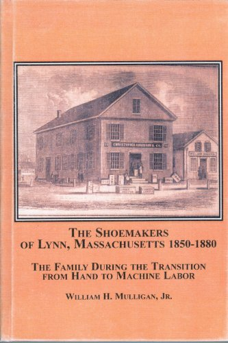 9780773455863: The Shoemakers of Lynn, Massachusetts, 1850-1880: The Family During the Transition from Hand to Machine Labor