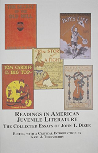 9780773456013: Readings in American Juvenile Literature: The Collected Essays of John T. Dizer