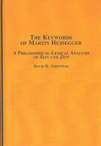 9780773456174: The Keywords of Martin Heidegger: A Philosophical-Lexical Analysis of Sein Und Zeit