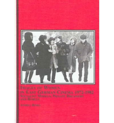 9780773456846: Images of Women in East German Cinema 1972-1982: Socialist Models, Private Dreamers And Rebels