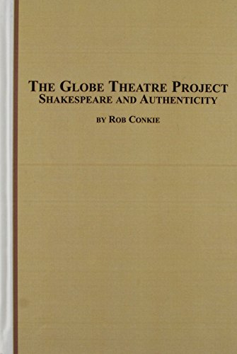 9780773457249: The Globe Theatre Project: Shakespeare And Authenticity