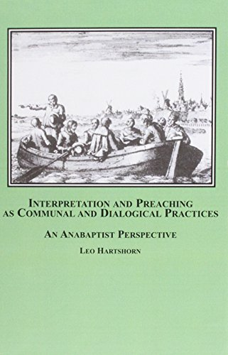 9780773457553: Interpretation And Preaching As Communal And Dialogical Practices: An Anabaptist Perspective