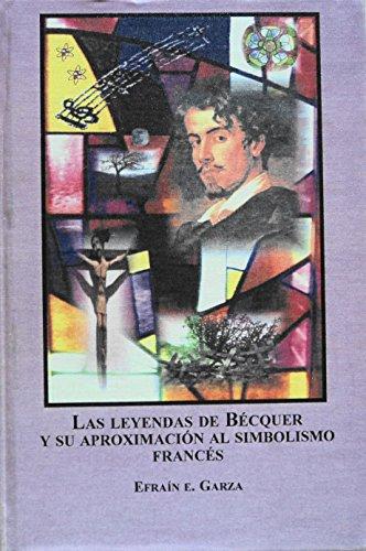 9780773458185: Las Leyendas De Becquer Y Su Aproximacion Al Simbolismo Frances