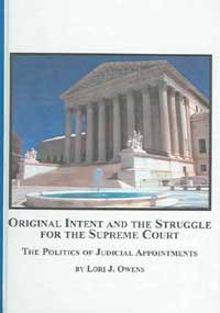 9780773458529: Original Intent And the Struggle for the Supreme Court: The Politics of Judicial Appointments