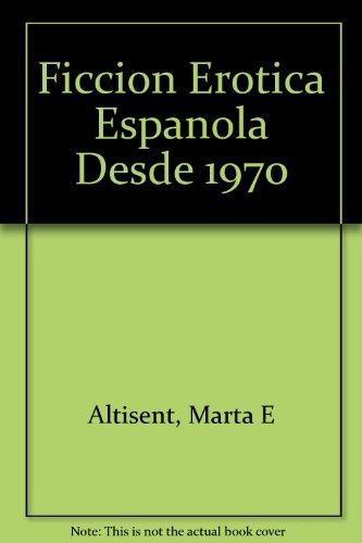 9780773458680: Ficcion Erotica Espanola Desde 1970