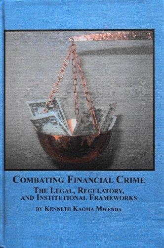 Combating Financial Crime: The Legal, Regulatory, And Institutional Frameworks: Mwenda, Kenneth ...