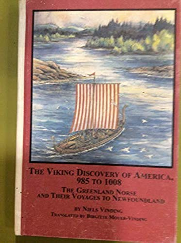 9780773459816: The Viking Discovery of America, 985 to 1008: The Greenland Norse And Their Voyages to Newfoundland (Scandinavian Studies)