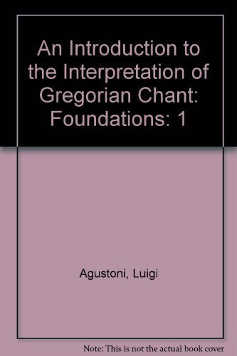 9780773459939: An Introduction to the Interpretation of Gregorian Chant: Foundations: 1
