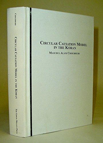 Circular Causation Model in the Koran (Science: Masudul Alam Choudhury