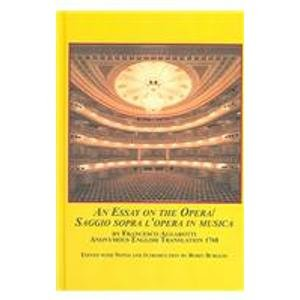 An Essay on the Opera / Saggio Sopra L'opera in Musica by Francesco Algarotti: Anonymous ...