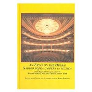 9780773460485: An Essay on the Opera? Saggio Sopra L'opera in Musica: Anonymous English Translation 1768 (Studies in the History & Interpretation of Music S.)