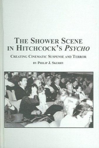 9780773460515: Ths Shower Scene in Hitchcock's 'Psycho': Creating Cinematic Suspense and Terror (Studies in the History & Criticism of Film)
