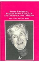 9780773460522: Bessie Schonberg: Pioneer Dance Educator And Choreographic Mentor