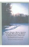 Being Awake, Being Asleep, And The Meaning Of Being In Heidegger's Thought: The Phenomological...