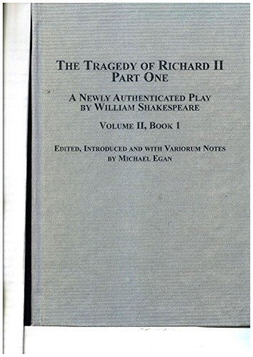 9780773460805: The Tragedy of Richard II: A Newly Authenticated Play by William Shakespeare