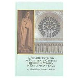 9780773460836: A Bio-bibliography of Eighteenth-century Religious Women in England and Spain (Studies in Women & Religion)