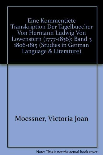 9780773461260: Eine Kommentierte Transkription Der Tagebucher Von Hermann Ludwig Von Lowenstern 1777-1836: 1806-1815 (Studies in German Language and Literature) (German Edition)