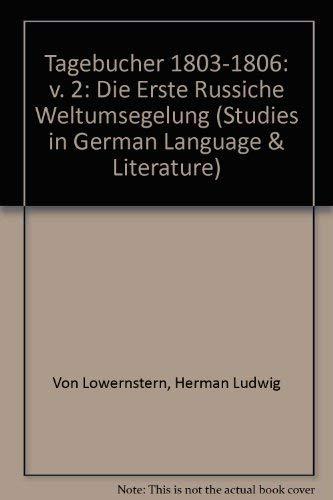 9780773461307: Tagebucher 1803-1806: v. 2: Die Erste Russiche Weltumsegelung (Studies in German Language & Literature)