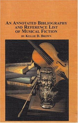9780773461581: Annotated Bibliography And Reference List Of musical Fiction