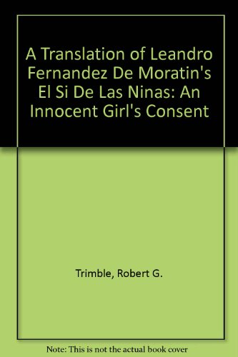 9780773461727: Translation of Leandro Fernandez De Moratin's El Si De Las Ninas / An Innocent Girl's Consent