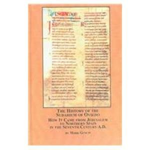 9780773462366: The History Of The Sudarium Of Oviedo: How It Came From Jerusalem To Northern Spain In The Seventh Century A.D. (Spanish Studies)