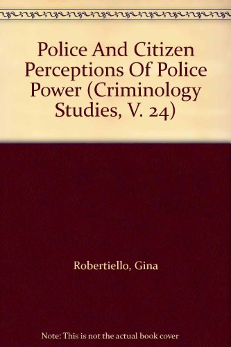 9780773462564: Police And Citizen Perceptions Of Police Power (CRIMINOLOGY STUDIES, V. 24)