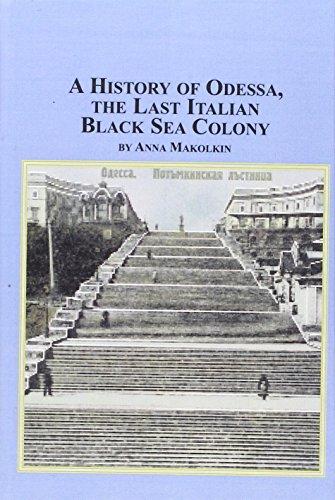 9780773462724: History Of Odessa, The Last Italian Black Sea Colony
