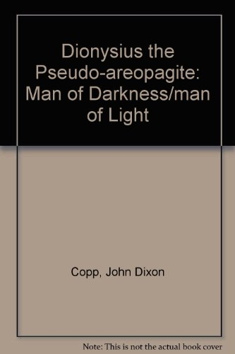 9780773462786: Dionysius the Pseudo-areopagite: Man of Darkness/ Man of Light