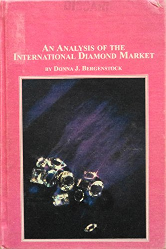 9780773462861: An Analysis Of The International Diamond Market (Mellen Studies in Business)
