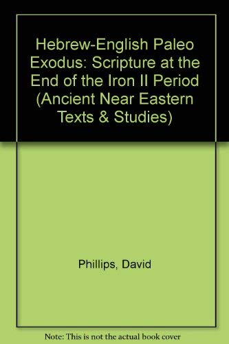 9780773463158: Hebrew-English Paleo Exodus: Scripture At The End Of The Iron II Period (Ancient Near Eastern Texts and Studies)
