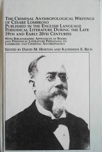 9780773463424: Criminal Anthropological Writings of Cesare Lombroso Published in the English Language Periodical Literature During the Late 19th and Early 20th ... to Lombroso and Criminal Anthropology
