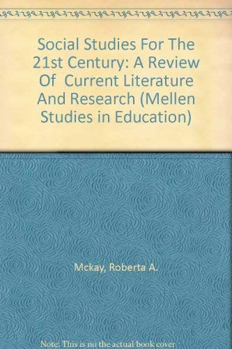 9780773463554: Social Studies For The 21st Century: A Review Of Current Literature And Research (Mellen Studies in Education)