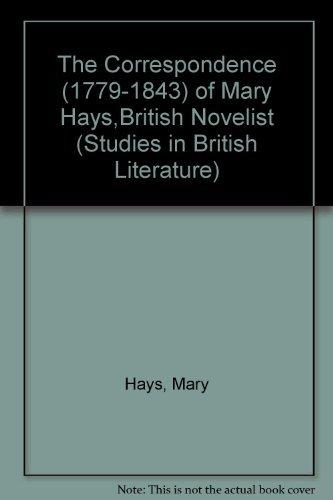 9780773463578: The Correspondence of Mary Hays 1779-1843, British Novelist (Studies in British Literature)