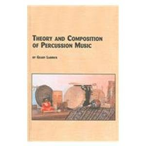 9780773463639: Theory and Composition of Percussion Music (Studies in the History & Interpretation of Music)