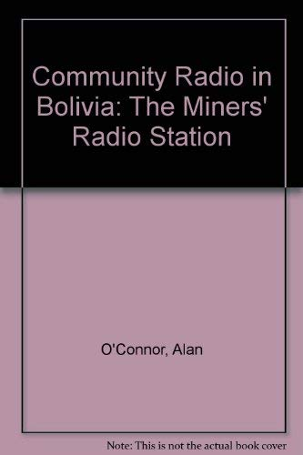 9780773463929: Community Radio In Bolivia: The Miners' Radio Station