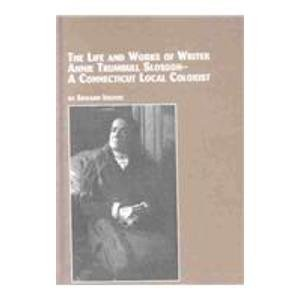 9780773463967: The Life and Work of Writer Annie Trumbull Slosson: A Connecticut Local Colorist (Studies in American Literature)
