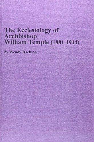 9780773464339: The Ecclesiology of Archbishop William Temple 1881-1944 (Texts and Studies in Religion, V. 108)